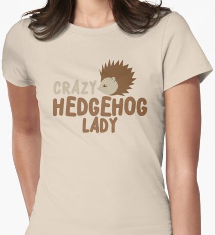 Crazy hedgehog lady Womens Fitted T-Shirt