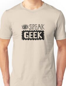 I Speak Geek Unisex T-Shirt