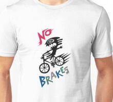 No Brakes Unisex T-Shirt