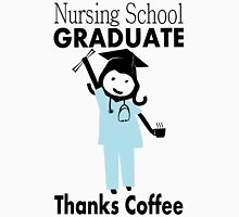 Nursing School Graduate. Thanks Coffee Womens Fitted T-Shirt