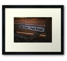 Take Care, Fast Road (colour) Framed Print