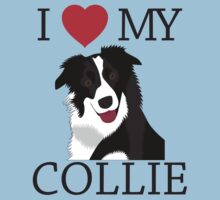 I Love My Collie - Border Collie Design by Roverrescue