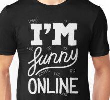 I'm funny online (white) Unisex T-Shirt