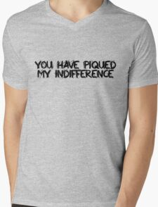 You have piqued my indifference Mens V-Neck T-Shirt