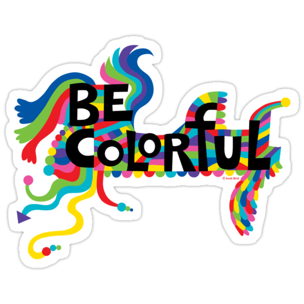 Be Colorful by Andi Bird