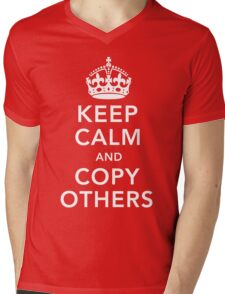 Keep Calm and Copy Others Mens V-Neck T-Shirt