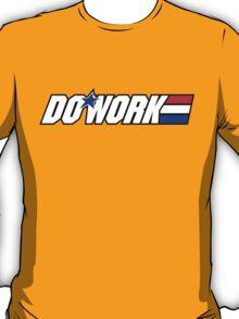 Do Work! 2 T-Shirt