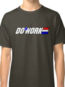 Do Work! 2 Classic T-Shirt