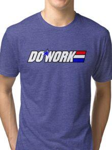 Do Work! 2 Tri-blend T-Shirt