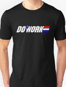 Do Work! 2 Unisex T-Shirt