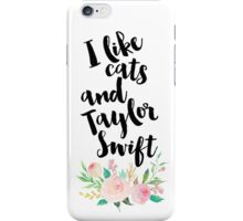 I LIKE CATS AND TAYLOR SWIFT iPhone Case/Skin
