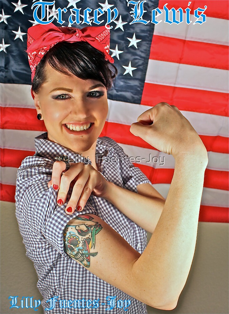 Tracy the Riveter 2 by Lilly  Fuentes-Joy