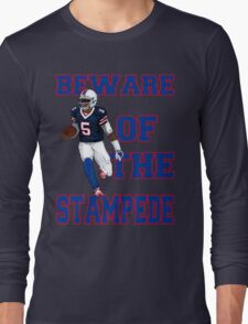 Tyrod Taylor - Beware Of The Stampede Long Sleeve T-Shirt