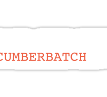 I've just been CUMBERBATCHed. Sticker