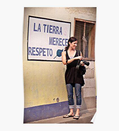 """""""La Tierra Merece Respeto"""" (In Honor of Earth Day 2011) Poster"""