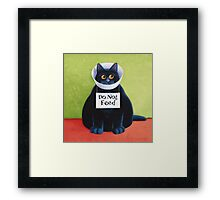 Do Not Feed Framed Print
