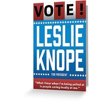 Leslie Knope For President Greeting Card