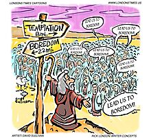 Lead Us Not To...Temptation? by Londons Times Cartoons Photographic Print