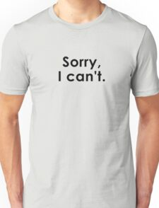 Sorry, I can't. T-Shirt