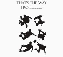 That's the Way I Roll by Nick Martin