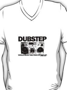 Dubstep blows shit up! T-Shirt