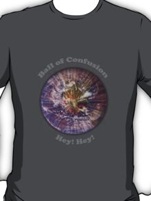 Ball of Confusion T-Shirt