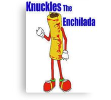Knuckles the Enchilada Canvas Print