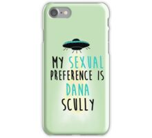 My Sexual Preference is Dana Scully iPhone Case/Skin