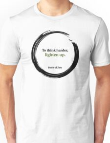 Zen Humor Quote on Thinking Unisex T-Shirt