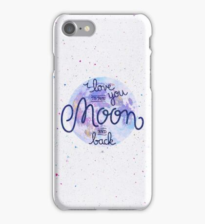 I love you to the moon and back 2 iPhone Case/Skin