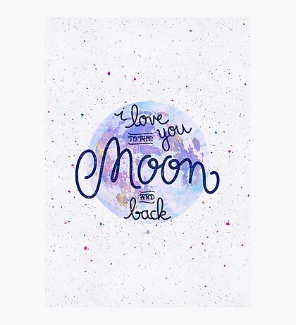 I love you to the moon and back 2 Photographic Print