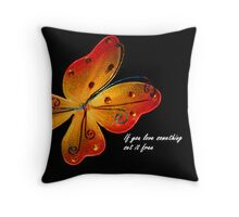 If you love something...... Throw Pillow