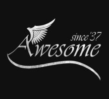 Awesome Since 1937 by rardesign