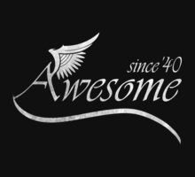 Awesome Since 1940 by rardesign