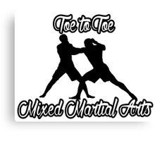 Toe to Toe Mixed Martial Arts Black  Canvas Print