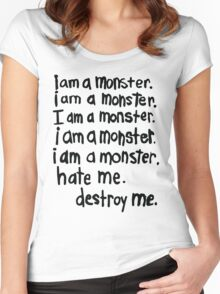i am a monster. hate me. destroy me. Women's Fitted Scoop T-Shirt