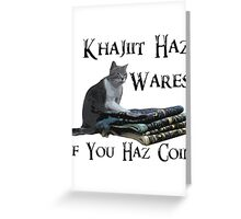 Khajiit Haz Wares - V.2 Greeting Card