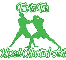 Toe to Toe Mixed Martial Arts Black Green  by yin888