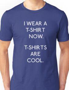 I wear a T-shirt now Unisex T-Shirt