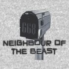 The Neighbour of the Beast by creativehack