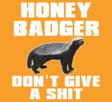 Honey Badger Don't Give A Shit by gleekgirl