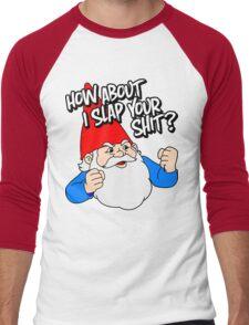 How About I Slap Your Shit? Men's Baseball ¾ T-Shirt