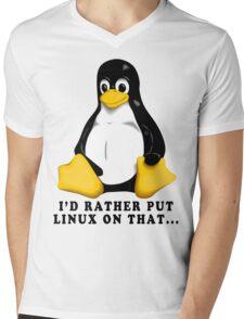 I'D RATHER PUT LINUX ON THAT... Mens V-Neck T-Shirt