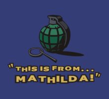 This is from... Mathilda! by Mark Will