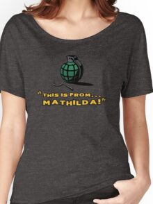 This is from... Mathilda! Women's Relaxed Fit T-Shirt