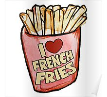 I love french fries Poster