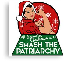 All I want for christmas is to smash the patriarchy  Canvas Print