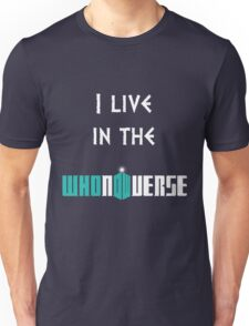 I live in the Whoniverse Unisex T-Shirt