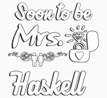 Soon to be Mrs. Haskell. Engaged? Getting married to a Haskell? by sarahjamers