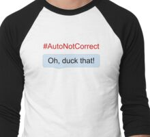 #AutoNotCorrect: duck that Men's Baseball ¾ T-Shirt